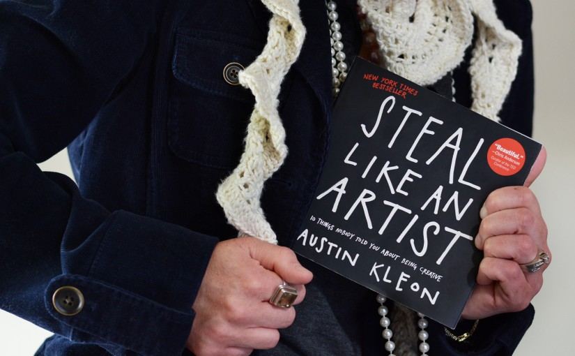 "Book Review: ""Steal Like An Artist"" by Austin Kleon"